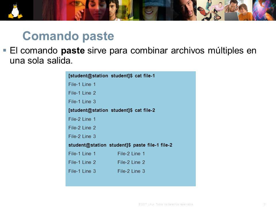 Comando paste El comando paste sirve para combinar archivos múltiples en una sola salida. [student@station student]$ cat file-1.
